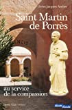 Saint Martin de Porrès : Au service de la compassion, les Frères coopérateurs dominicains : Simon de Ballachi, Jacques d'Ulm et Jean Macias