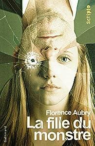 La fille du monstre par Florence Aubry