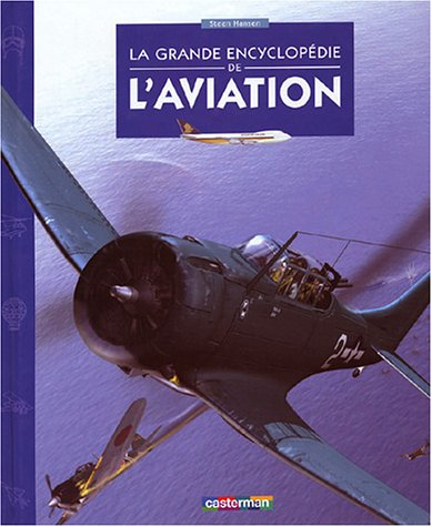 La Grande Encyclopédie de l'aviation par Steen Hansen