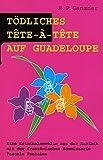 Tödliches Tête-à-Tête auf Guadeloupe: Eine Kriminalnovelle aus der Karibik mit der französischen Kommissarin Pascale Fontaine -