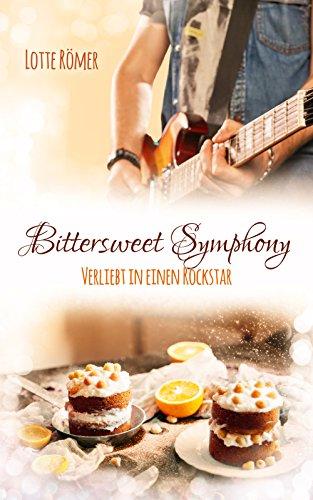 Bittersweet Symphony - Verliebt in einen Rockstar von [Römer, Lotte]