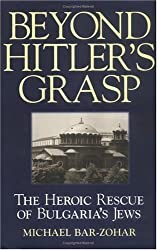 Beyond Hitler's Grasp: The Heroic Rescue of Bulgaria's Jews by Michael Bar-Zohar (2001-10-02)