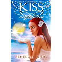 Kiss the Crystal Sun: A Spellbound Novel: Volume 2 by Penelope King (2012-04-17)