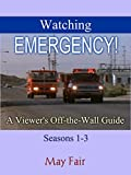 Watching EMERGENCY!: A Viewer's Off-the-Wall Guide - Seasons 1-3 (English Edition)