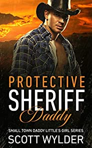 Protective Sheriff Daddy: An Age Play, DDlg, Instalove, Standalone, Romance (Daddy's Little Girl Series Bo