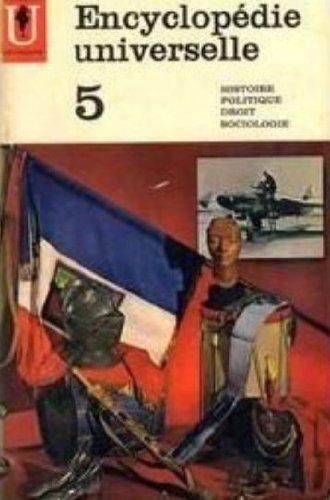Encyclopédie universelle - Tome 5 - Histoire, Politique, Droit, Sociologie par