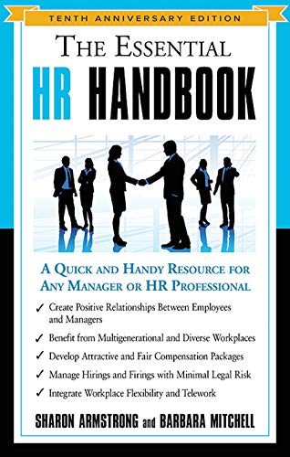 The Essential HR Handbook - Tenth Anniversary Edition: A Quick and Handy Resource for Any Manager or HR Professional