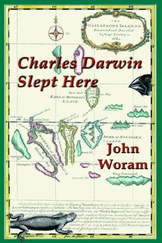 Charles Darwin Slept Here by John Woram (2005-07-01)