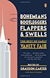 Bohemians, Bootleggers, Flappers, and Swells: The Best of Early Vanity Fair