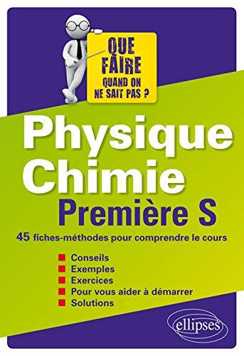 Physique Chimie Première S 45 Fiches-Méthodes pour Comprendre le Cours