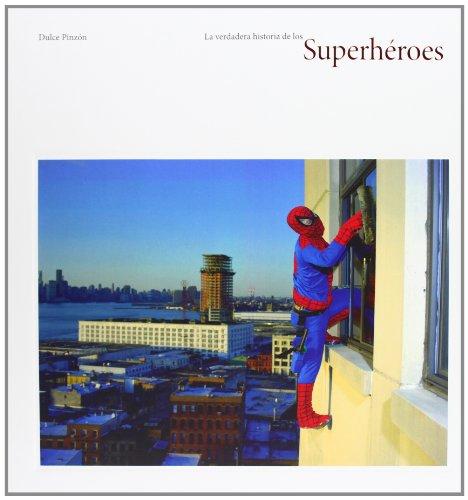 Descargar Libro La verdadera historia de los superhéroes de Dulce Pinzón