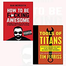 tools of titans and how to be f*cking awesome 2 books collection set - the tactics, routines, and habits of billionaires, icons, and world-class performers