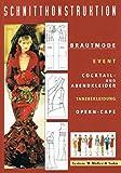 Brautmode Cocktail- und Abendkleider: Schnittkonstruktionen basierend auf dem Schnittsystem M. Müller & Sohn