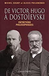 De Victor Hugo à Dostoïevski - entretiens philosophiques