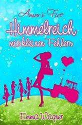 Amor´s Five: Himmelreich mit kleinen Fehlern (Band 1)