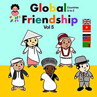Global Friendship Vol 5 U - Z: Global Friendship Vol 5 United Kingdom - Zambia: Volume 5 (Amara Para Global Friendship)