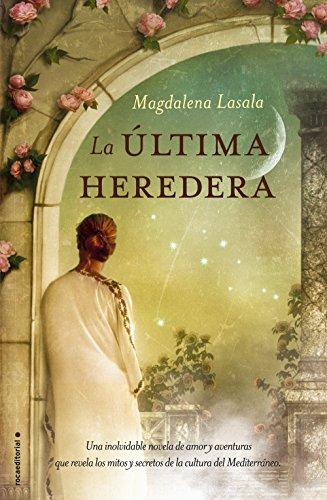 La última heredera (Novela Historica (roca)) por Magdalena Lasala  Pérez