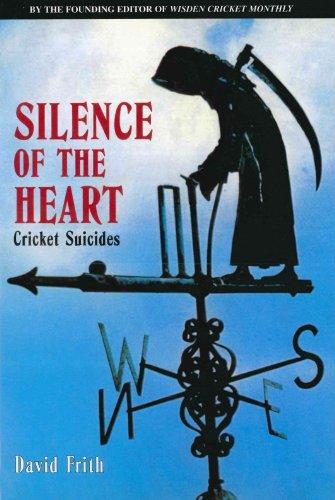 Silence Of The Heart: Cricket Suicides por David Frith