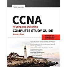 CCNA Routing and Switching Complete Study Guide: Exam 100-105, Exam 200-105, Exam 200-125 by Todd Lammle (2016-09-26)