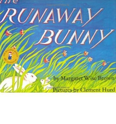 [Runaway Bunny] [by: Margaret Wise Brown]