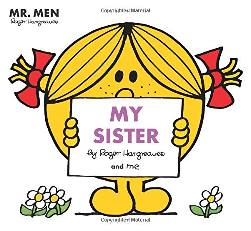Mr Men: My Sister (Mr. Men and Little Miss Picture Books)