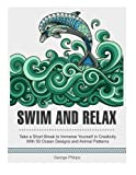 eBook Gratis da Scaricare Swim and Relax Take a Short Break to Immerse Yourself in Creativity With 50 Ocean Designs and Animal Patterns oceanic ocean animals creative by George Philips 2016 04 30 (PDF,EPUB,MOBI) Online Italiano