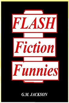 FLASH FICTION FUNNIES by [Jackson, G.M. ]