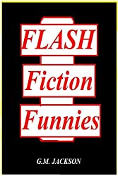 FLASH FICTION FUNNIES