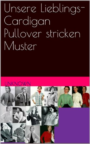 Unsere Lieblings-Cardigan Pullover stricken Muster eBook: Unknown ...