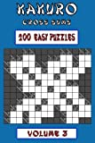 Kakuro Cross Sums - Easy Volume 3: 200 Easy Kakuro Cross Sums