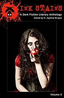 Ink Stains, Volume 5: A Dark Fiction Literary Anthology by [Picco, Michael, Tanner, Paul, Brown, Tiffany Michelle, Harlen, Leigh, Murray, RJ, Ludens, Adrian, Cox, Don, Wiseman, Timothy A., Kawa, Jason K.]