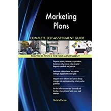 Marketing Plans All-Inclusive Self-Assessment - More than 620 Success Criteria, Instant Visual Insights, Comprehensive Spreadsheet Dashboard, Auto-Prioritised for Quick Results