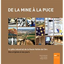 De la mine à la puce : Le pôle industriel de la Haute Vallée de l'Arc des origines à nos jours