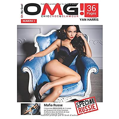 OMG! Chic, Choc & Glamour: Le magazine Chic, Choc & Glamour qui vous montre ce que les autres vous cachent.
