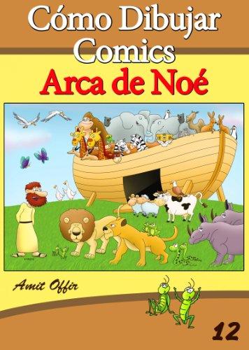 Cómo Dibujar Comics: Arca de Noé (Libros de Dibujo nº 12) por amit offir