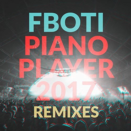 Piano Player 2017 (Alexander Berg Remix)