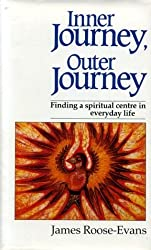 Inner Journey, Outer Journey by James Roose-Evans (1987-03-06)