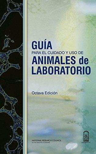 Guía para el cuidado y uso de animales de laboratorio por National Research Council