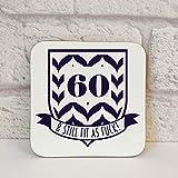 Cheap 60th Birthday Idea, 60 & Still Fit As Fuck Drinks Coaster.