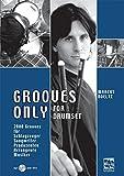 Grooves Only for Drumset: 2000 Grooves für Schlagzeuger, Songwriter, Produzenten, Arrangeure, Musiker mit DVD mp3, midi-files, pdf in englisch