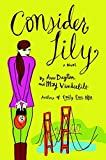 [(Consider Lily)] [By (author) Anne Dayton ] published on (June, 2006)
