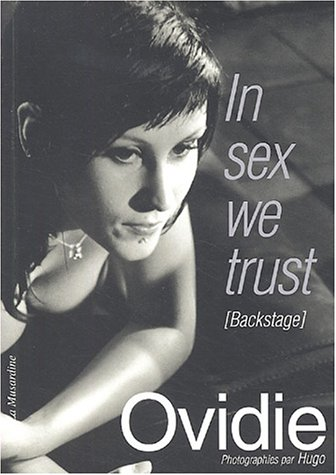 In sex we trust : Backstage par Ovidie