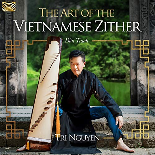 Tri Nguyen - The Art Of The Vietnamese Zither