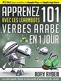 Apprenez 101 verbes Arabe en 1 jour avec les LearnBots®