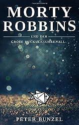 Morty Robbins und der Große Kuckucksuhrknall