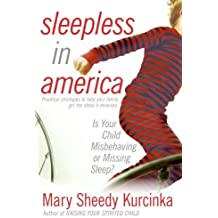 Sleepless in America: Is Your Child Misbehaving or Missing Sleep? by Mary Sheedy Kurcinka (2006-03-26)