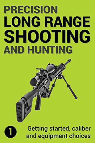 Precision Long Range Shooting And Hunting: Vol. 1: Getting started, caliber and equipment choices (English Edition) por Jon Gillespie-Brown