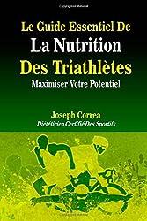 Le Guide Essentiel De La Nutrition Des Triathletes: Maximiser Votre Potentiel
