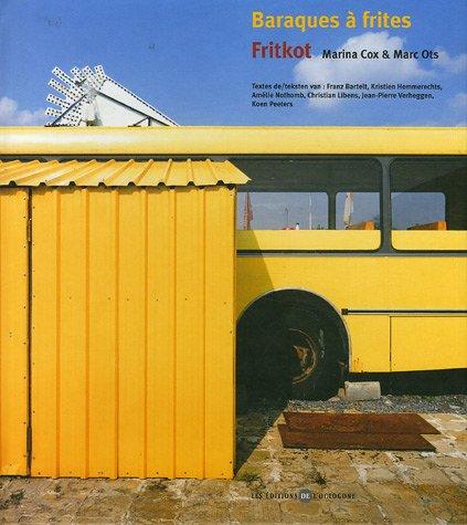 Baraques à frites / Fritkot : Edition bilingue français-néerlandais par Marina Cox