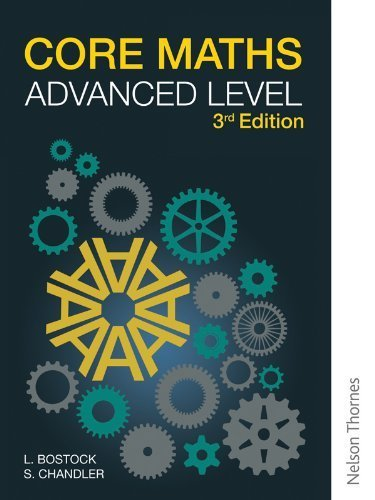 Core Maths Advanced Level 3rd Edition by Bostock. L ( 2013 ) Paperback